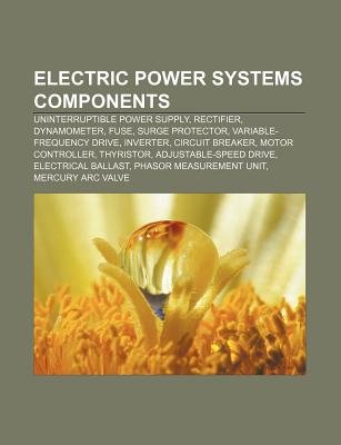 Electric Power Systems Components - Uninterruptible Power Supply, Rectifier, Dynamometer, Fuse, Surge Protector,...