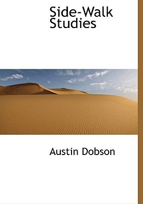 Side-Walk Studies (Hardcover): Austin Dobson