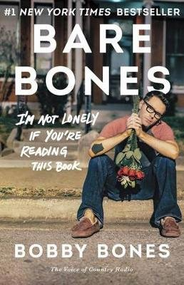 Bare Bones - I'm Not Lonely If You're Reading This Book (Paperback): Bobby Bones