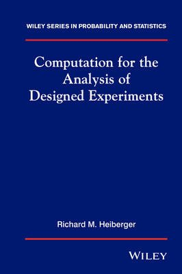 Computation for the Analysis of Designed Experiments (Hardcover): Richard Heiberger