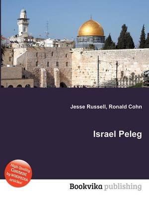 Israel Peleg (Paperback): Jesse Russell, Ronald Cohn