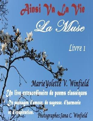 Ainsi Va La Vie - La Muse (French, Paperback): Marieyolette V. Winfield