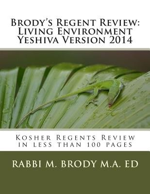Brody's Regent Review - Living Environment Yeshiva Version 2014: Kosher Regents Review in Less Than 100 Pages (Paperback):...
