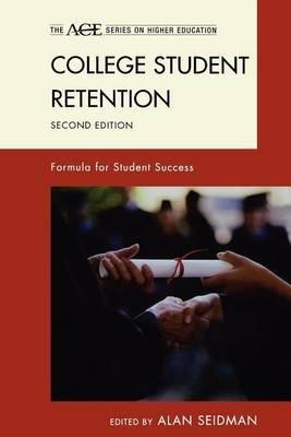 College Student Retention (Electronic book text, 2nd): Alexander W. Astin, Joseph B Berger, Erin W Bibo, Kurt R Burkum