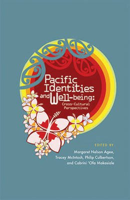 Pacific Identities and Well-being - Cross-Cultural Perspectives (Paperback): Margaret Agee, Tracey McIntosh, Philip Culbertson,...