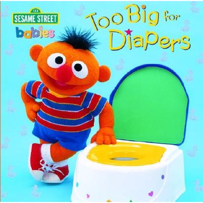Too Big for Diapers - Sesame Street (Board book): Random House