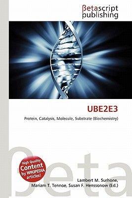 Ube2e3 (Paperback): Lambert M. Surhone, Mariam T. Tennoe, Susan F. Henssonow