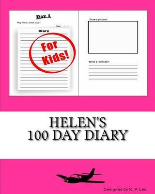 Helen's 100 Day Diary (Paperback): K. P. Lee