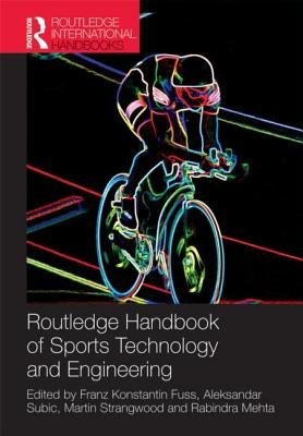 Routledge Handbook of Sports Technology and Engineering (Hardcover): Franz Konstantin Fuss, Aleksandar Subic, Martin...