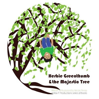 Herbie Greenthumb and the Majestic Tree (Paperback): Nicole Rivera