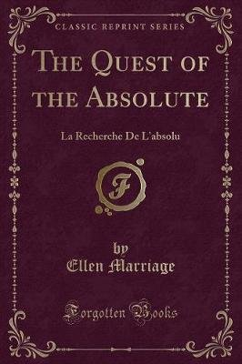 The Quest of the Absolute - La Recherche de L'Absolu (Classic Reprint) (Paperback): Ellen Marriage