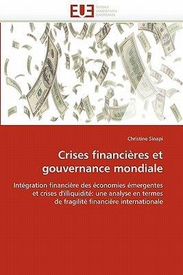 Crises Financieres Et Gouvernance Mondiale (French, Paperback): Sinapi-C