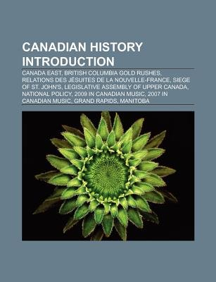 Canadian History Introduction - Canada East, National Policy, Grand Rapids, Manitoba, Petworth Emigration Scheme, Burnt Church...