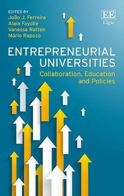 Entrepreneurial Universities - Collaboration, Education and Policies (Hardcover): Joao J. Ferreira, Alain Fayolle, Vanessa...