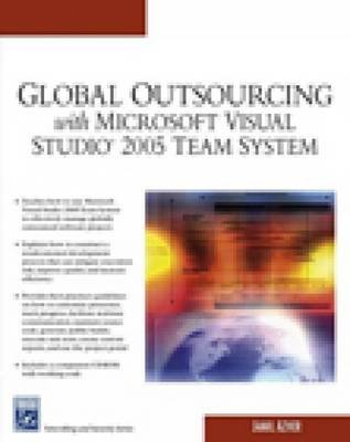 Global Outsourcing with Microsoft Visual Studio 2005 Team System (Paperback): Jamil Azher