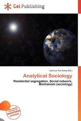 Analytical Sociology (Paperback): Iustinus Tim Avery