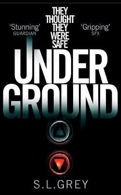 Under Ground (Paperback, Main Market Ed.): S. L. Grey
