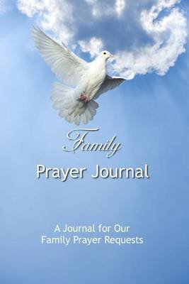Family Prayer Journal - A Journal for Our Family Prayer Requests (Paperback): I've Got This Journals
