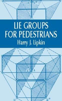 Lie Groups for Pedestrians (Electronic book text): Harry J. Lipkin
