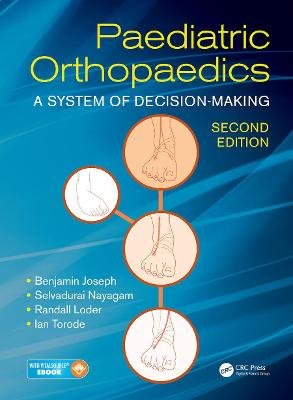 Paediatric Orthopaedics - A System of Decision-Making, Second Edition (Electronic book text, 2nd New edition): Benjamin Joseph,...