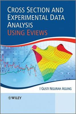 Cross Section and Experimental Data Analysis Using EViews (Electronic book text, 1st edition): I.Gusti Ngurah Agung