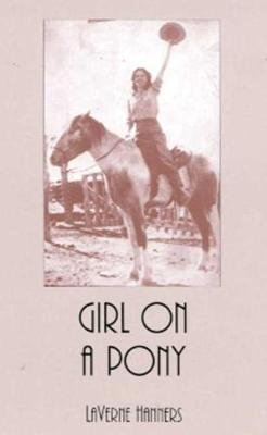 Girl on a Pony (Paperback, New Ed): LaVerne Hanners