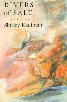 Rivers of Salt (Paperback): Shirley Kaufman