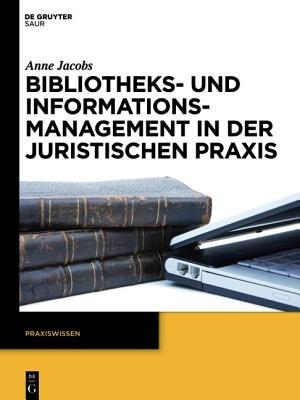 Bibliotheks- Und Informationsmanagement in Der Juristischen Praxis (German, Book): Anne Jacobs