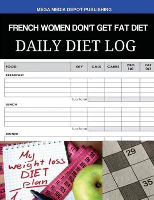 french women don t get fat diet daily diet log paperback mega