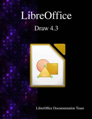 Libreoffice Draw 4.3 (Paperback): LibreOffice Documentation Team