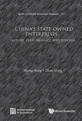 China's State-Owned Enterprises - Nature, Performance and Reform (Electronic book text): Hong Sheng, Nong Zhao