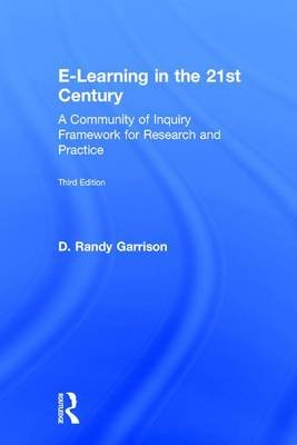 E-Learning in the 21st Century - A Community of Inquiry Framework for Research and Practice (Hardcover, 3rd Revised edition):...