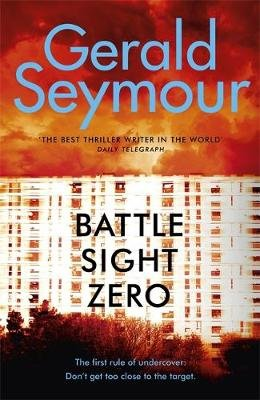 Battle Sight Zero (Paperback): Gerald Seymour