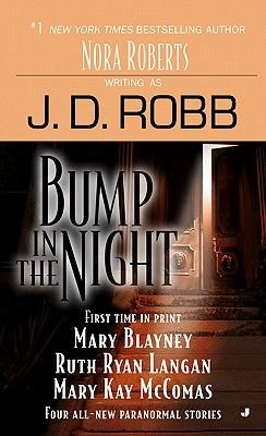 Bump in the Night (Electronic book text): J. D. Robb, Mary Blayney, Ruth Ryan Langan, Mary Kay McComas