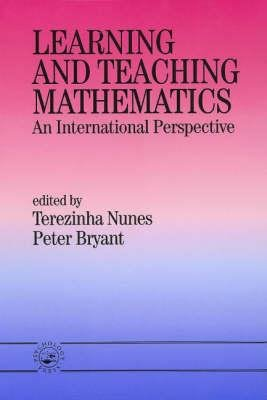 Learning and Teaching Mathematics - An International Perspective (Paperback, Revised): Terezinha Nunes, Peter Bryant