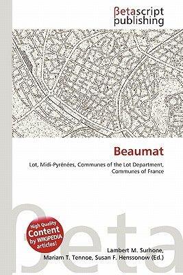 Beaumat (Paperback): Lambert M. Surhone, Mariam T. Tennoe, Susan F. Henssonow