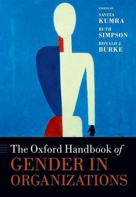 The Oxford Handbook of Gender in Organizations (Paperback): Savita Kumra, Ruth Simpson, Ronald J. Burke
