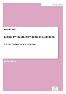 Lokale Produktionssysteme in Suditalien (German, Paperback): Kerstin Reiff