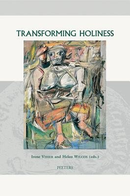 Transforming Holiness - Representations of Holiness in English and American Literary Texts (Hardcover): Irene Visser, Helen...