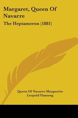Margaret, Queen of Navarre - The Heptameron (1881) (Paperback): Queen Of Navarre Marguerite