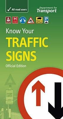 Know your traffic signs (Paperback, 5th ed., 2007): Great Britain Department For Transport