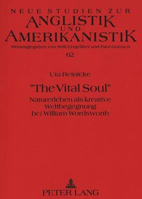 -The Vital Soul- - Naturerleben ALS Kreative Weltbegegnung Bei William Wordsworth (German, Paperback): Uta Reinicke