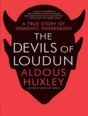 The Devils of Loudun - A True Story of Demonic Possession (MP3 format, CD, Unabridged edition): Aldous Huxley