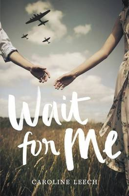 Wait for Me (Hardcover): Caroline Leech