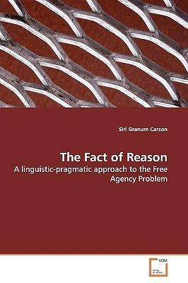 The Fact of Reason (Paperback): Siri Granum Carson