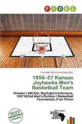 1956-57 Kansas Jayhawks Men's Basketball Team (Paperback): Christabel Donatienne Ruby