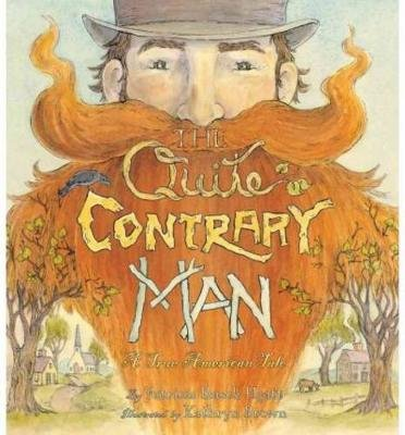 The Quite Contrary Man - A True American Tale (Hardcover): Patricia Rusch Hyatt