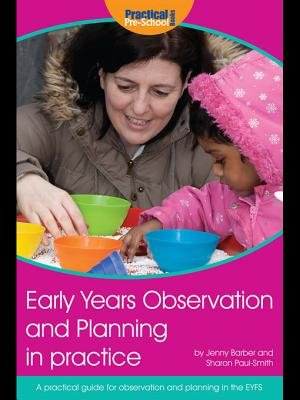 Early Years Observation and Planning in Practice (Electronic book text): Jenny Barber, Sharon Paul-Smith
