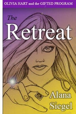 Olivia Hart and the Gifted Program - The Retreat (Paperback): Alan A. Siegel