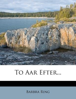 To AAR Efter... (Danish, English, Paperback): Barbra Ring